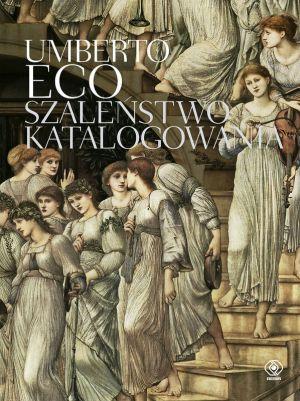 Szaleństwo katalogowania Umberto Eco